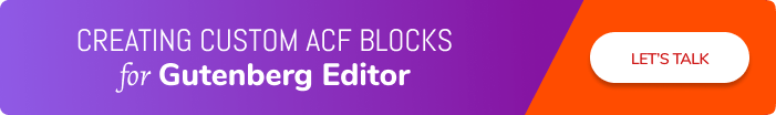 Creating Custom ACF Blocks for Gutenberg Editor